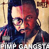 Think Like a Pimp Act Like a Gangsta by Dirty