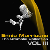 Ennio Morricone, The Ultimate Collection, Vol. 3 by Ennio Morricone