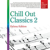 The Classical Great Series, Vol. 9: Chill Out Classics 2 (Deluxe Edition) by Shelley Beaumont