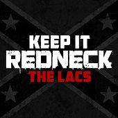 Keep It Redneck by The Lacs