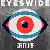 Eyes Wide - Single by The Future