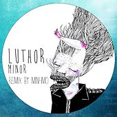 Minor by Luthor