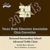 2013 Texas Music Educators Association (TMEA): Krimmel Intermediate School Advanced Treble Choir von Krimmel Intermediate School Advanced Treble Choir