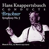 Hans Knappertsbusch Conducts Bruckner Symphony No. 5 by Various Artists