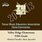 2013 Texas Music Educators Association (TMEA): Valley Ridge Elementary Fifth Grade Chorus by Valley Ridge Elementary Fifth Grade Chorus