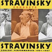 Stravinsky Conducts Stravinsky (1951-1957) by Various Artists