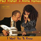 I Want You To Know by Paul Rishell