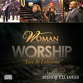 Woman, Thou Art Loosed Worship (Live at Lakewood) - Performance Tracks by T.D. Jakes