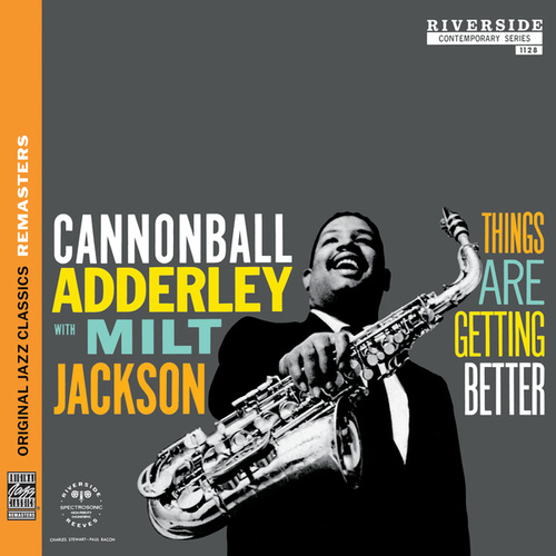 Things Are Getting Better [Original Jazz Classics Remasters] by Cannonball Adderley