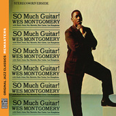 So Much Guitar! [Original Jazz Classics Remasters] by Wes Montgomery