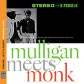 Mulligan Meets Monk [Original Jazz Classics Remasters] by Thelonious Monk