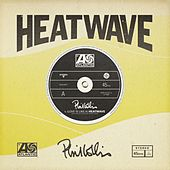 [Love Is Like A] Heatwave von Phil Collins