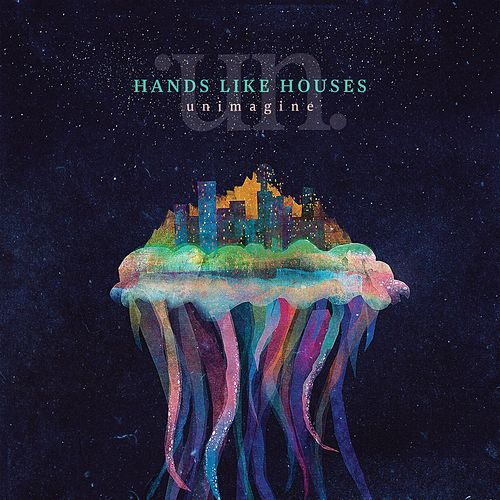 Unimagine by Hands Like Houses