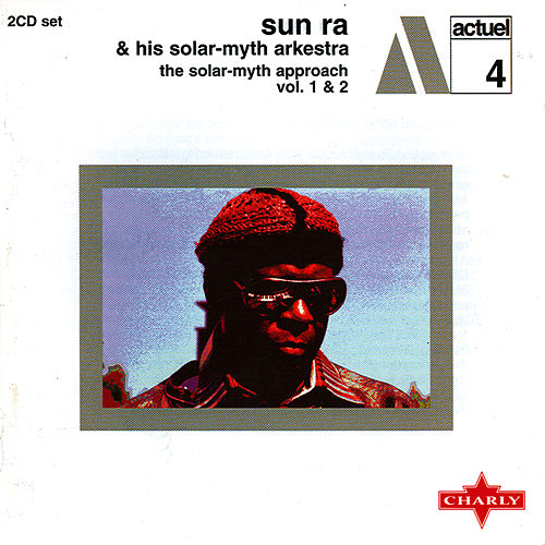 The Solar-Myth Approach Vol. 1 & 2 Cd2 by Sun Ra