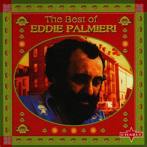 The Best Of Eddie Palmieri by Eddie Palmieri