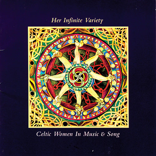 Her Infinite Variety Celtic Women In Music & Song Vol. 2 by Various Artists