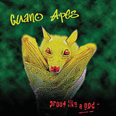 Proud Like A God by Guano Apes