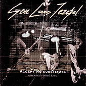 Accept No Substitute - Greatest Hits (Live) Disc One by Gene Loves Jezebel