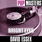 Pop Masters: Bright Eyes by David Essex