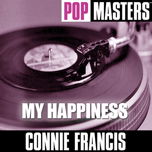 Pop Masters: My Happiness by Connie Francis