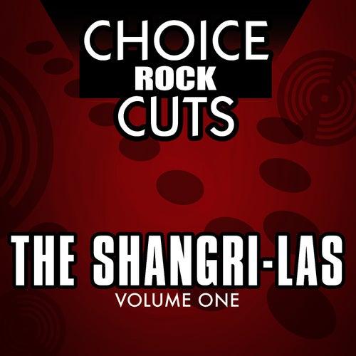 Choice Rock Cuts, Vol. 1 by The Shangri-Las