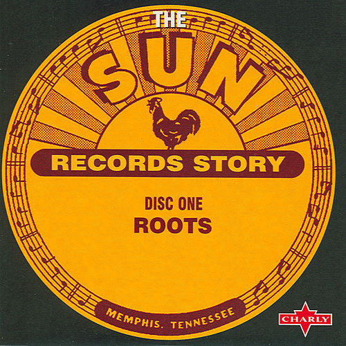 The Sun Records Story CD1 by Various Artists