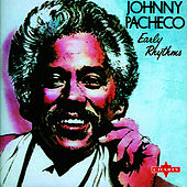 Early Rhythms by Johnny Pacheco