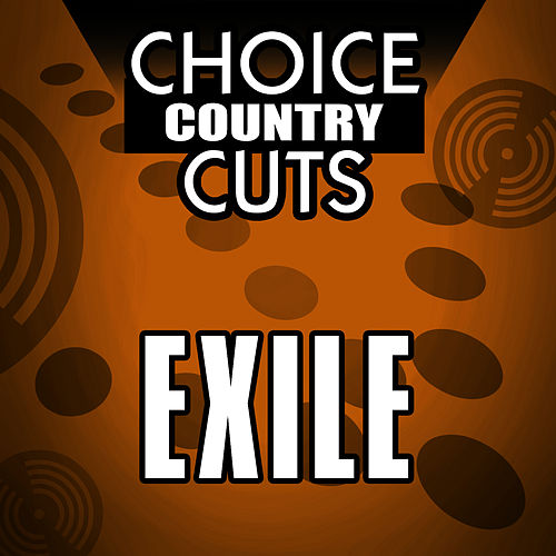 Choice Country Cuts by Exile