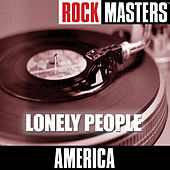 Rock Masters: Lonely People by America