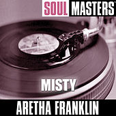 Soul Masters: Misty by Aretha Franklin