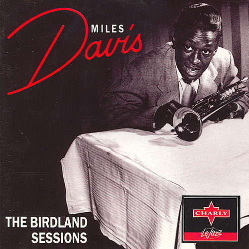 The Birdland Sessions by Miles Davis
