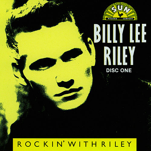 Rockin' With Riley CD 1 by Billy Lee Riley