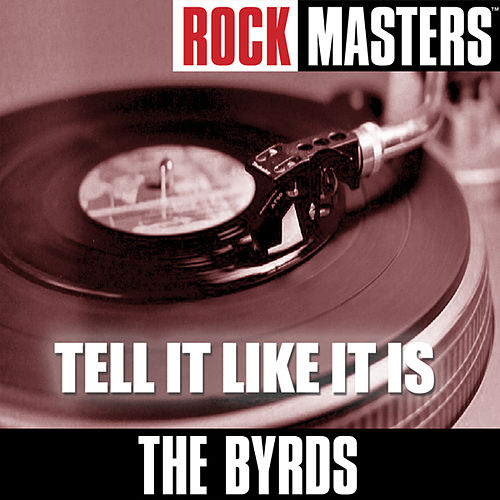 Rock Masters: Tell It Like It Is by The Byrds