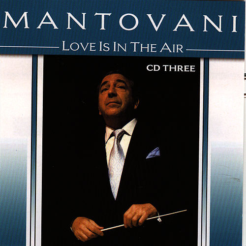 Love Is In The Air Vol. 3 by Mantovani