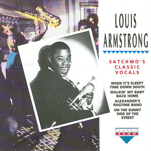 Satchmo's Classic Vocals by Louis Armstrong