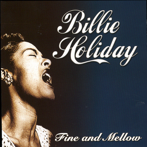 Fine and Mellow by Billie Holiday