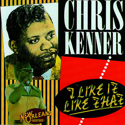 I Like It Like That by Chris Kenner