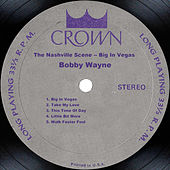 The Nashville Scene - Big In Vegas by Bobby Wayne