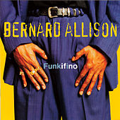 Funkifino by Bernard Allison