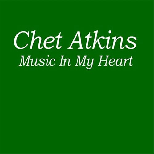 Music In My Heart by Chet Atkins