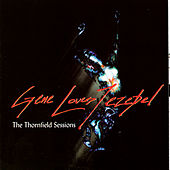 The Thornfield Sessions by Gene Loves Jezebel