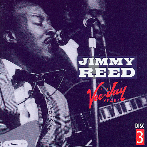 The Vee-Jay Years CD 3 by Jimmy Reed