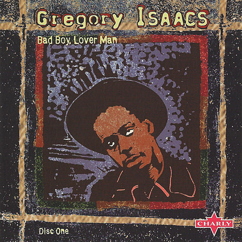 Bad Boy Lover Man CD1 by Gregory Isaacs