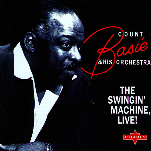 The Swingin Machine - Live by Count Basie