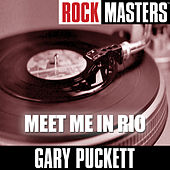 Rock Masters: Meet Me In Rio by Gary Puckett
