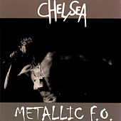 Metallic F.O. (Live at CBGB's) by Chelsea