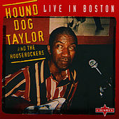Live In Boston von Hound Dog Taylor