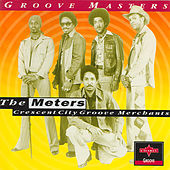 Crescent City Groove Merchants by The Meters