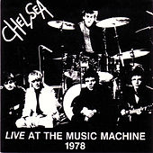 Live At The Music Machine 1978 by Chelsea