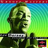 Freedom For The Funk by Lee Dorsey